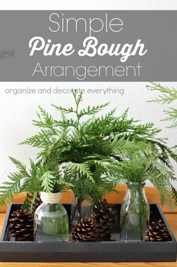 Simple Pine Bough Arrangements for all areas of your home