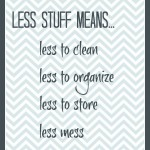 Less Stuff Means… (Printable)
