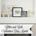 Glitter and Gold Valentine's Day Mantel