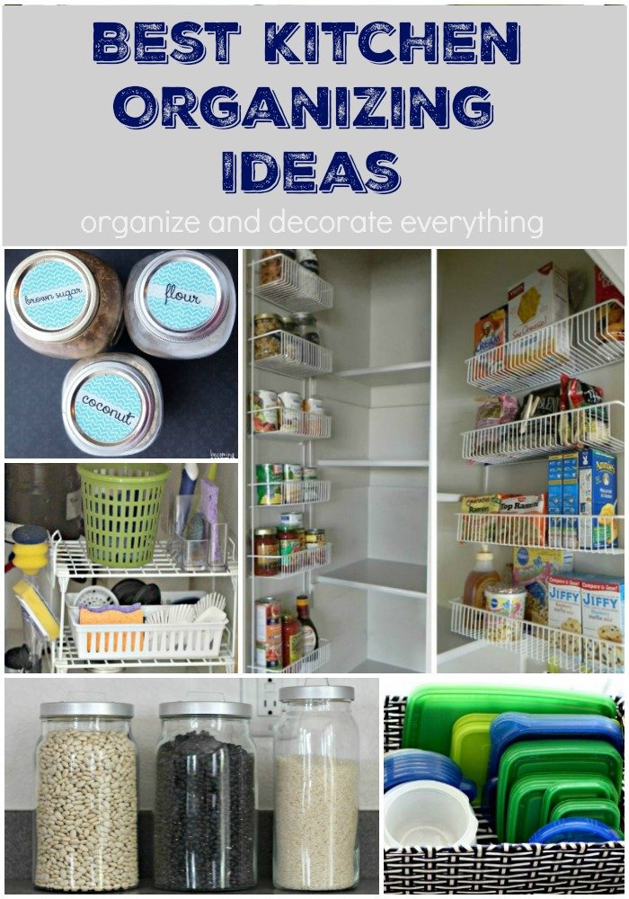 10 of the best kitchen organizing ideas to get and keep your kitchen easily organized - Organizing Kitchen Ideas