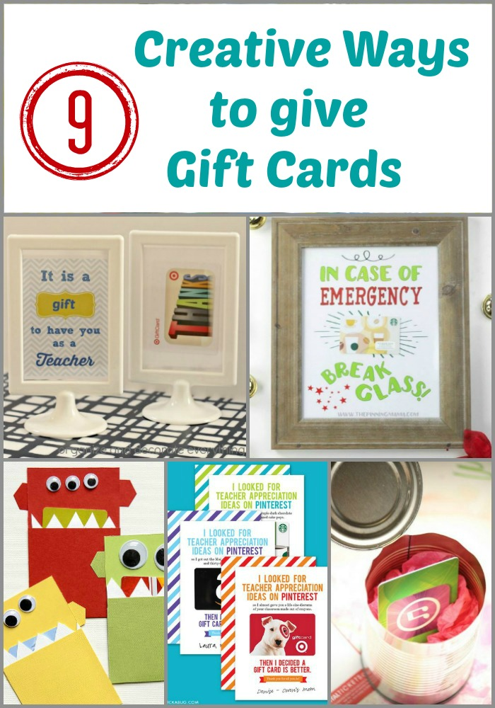 9 Creative Ways to give Gift Cards. These are perfect for Teacher Appreciation or any gift giving celebration