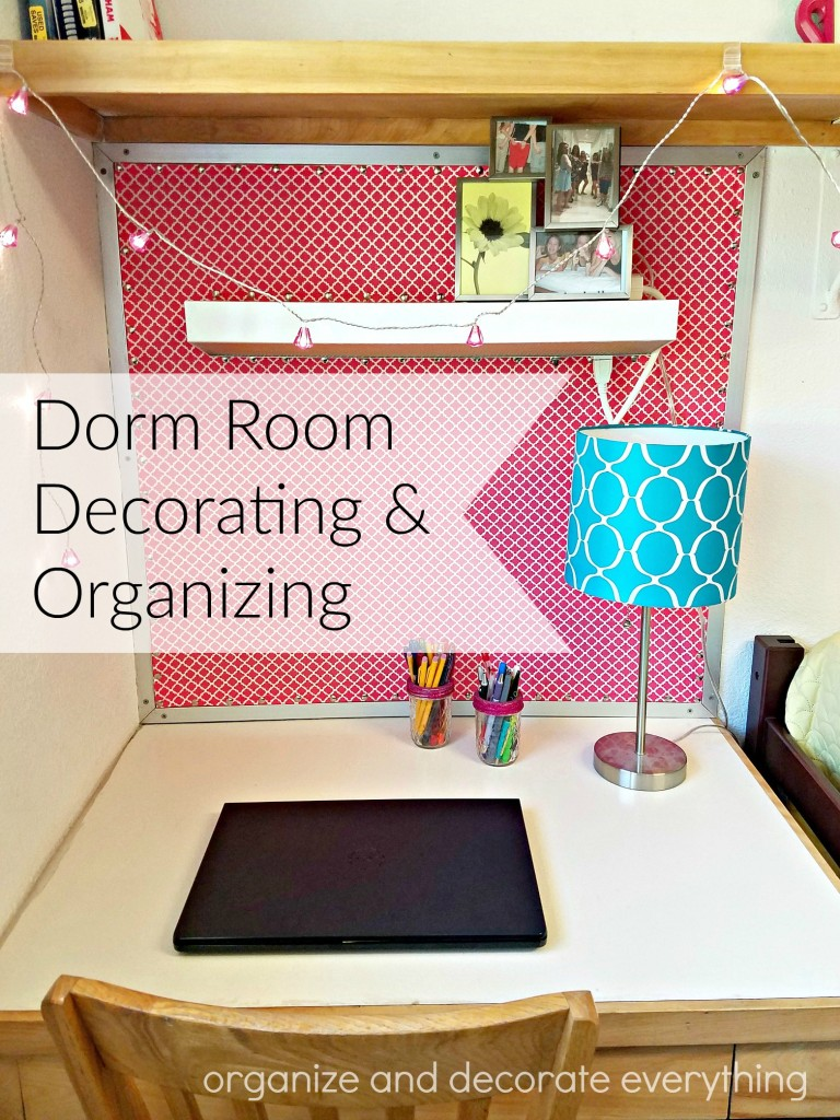 Dorm Room Decorating and Organizing on a budget and using items you already have