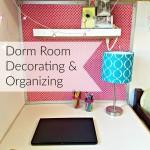 Dorm Room Decorating and Organizing