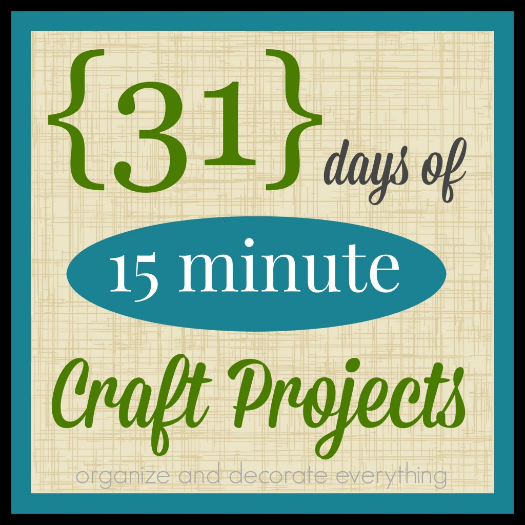 31-days-of-15-minute-craft-projects