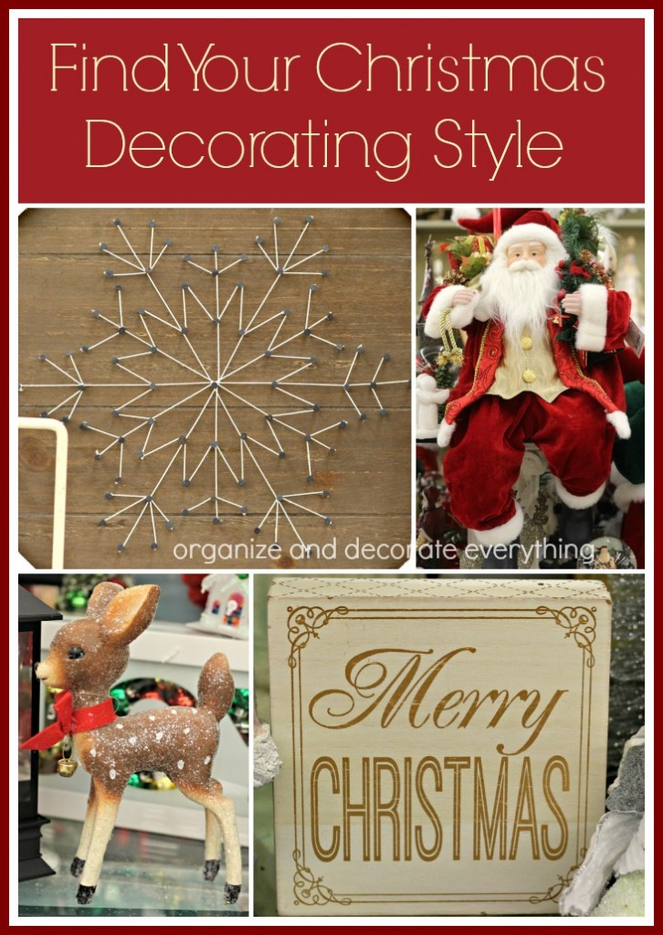 How to find your christmas decorating style organize and for Find christmas decorations