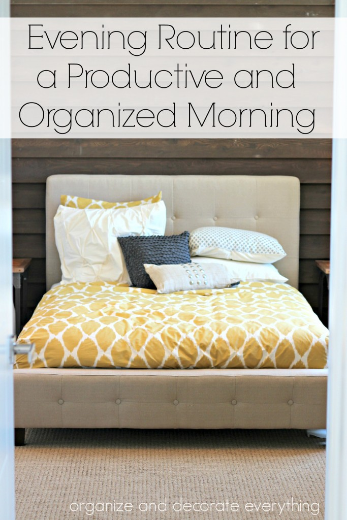 Evening Routine for a Productive and Organized Morning by Organize and Decorate Everything