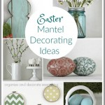 5 Easter Mantel Decorating Ideas
