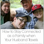 How to Stay Connected As a Family When Your Husband Travels