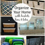 Organize Your Home (with baskets, bins, and totes)