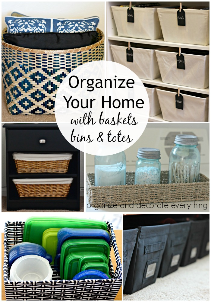 Organize your Home with Baskets, Bins, and Totes
