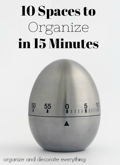 15 minute Home Organizing