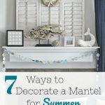 7 Ways to Decorate A Mantel for Summer