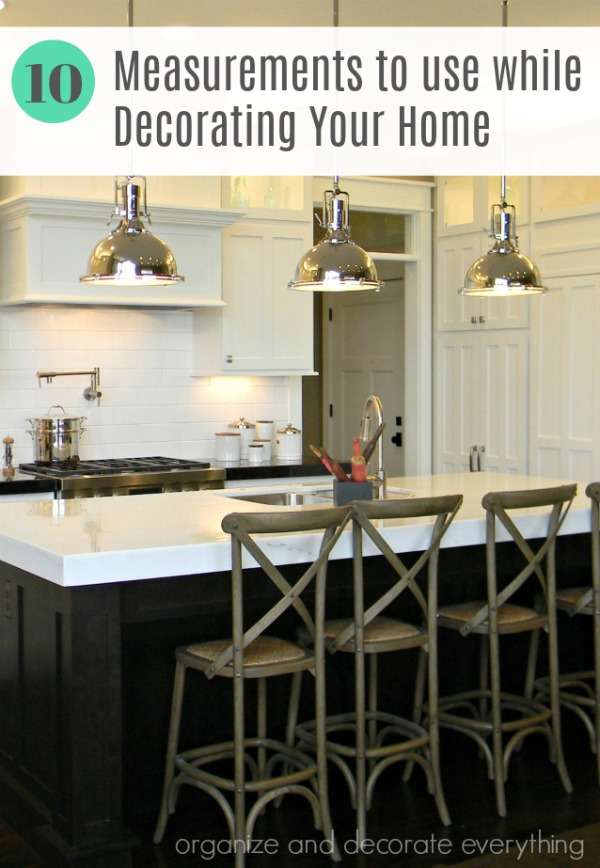 Measurements to use while decorating your home