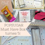POPSUGAR Must Have Box turns 5!