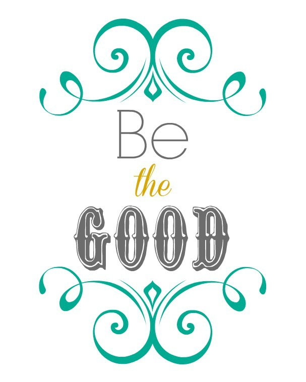 Be the Good print