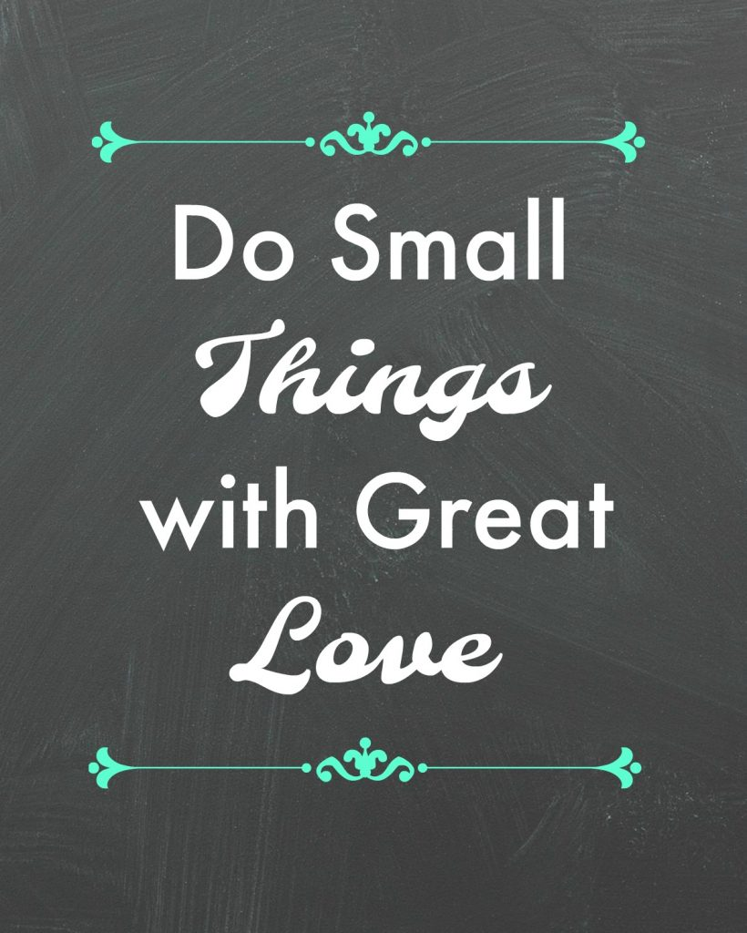 printable do small things with great love