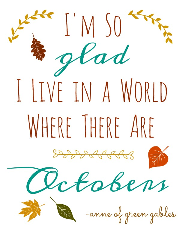 I'm so Glad I live in a World where there are Octobers October printable