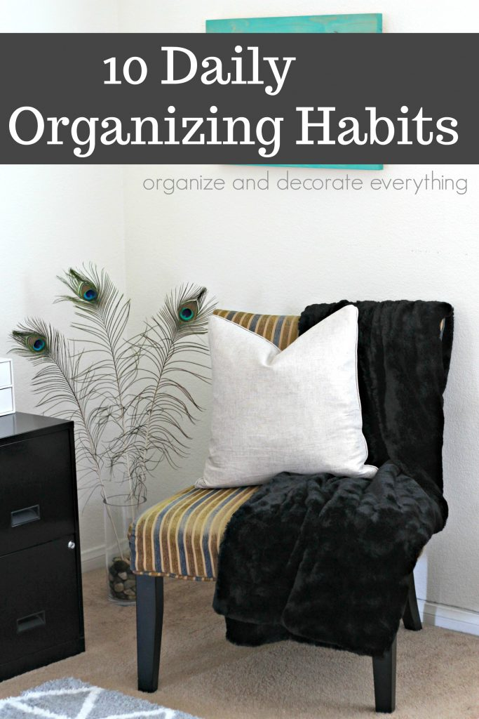 10 Daily Organizing Habits plus more
