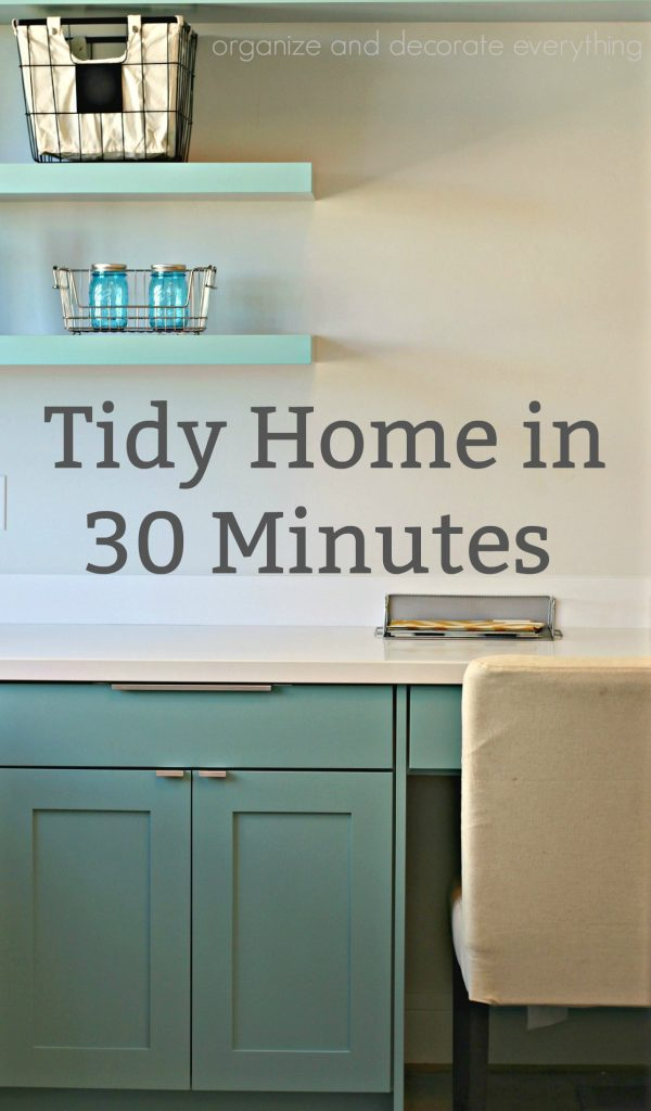 Create a Tidy Home in 30 Minutes