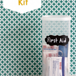 Personal First Aid Kit – 31 Days of Organizing and Cleaning Hacks