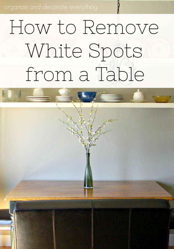 How to Remove White Spots from Table
