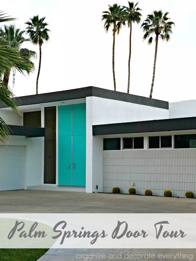 Palm Springs Door Tour Colorful Doors of the Mid Century Modern Homes